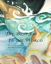 The Best Job in the World by Paul Sheehan (2014, Paperback)