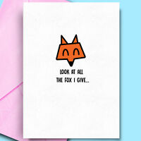 Fun Birthday Card The Fox I Give Comedy Novelty Insulting Husband Bestfriend Dad
