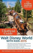 The Unofficial Guide to Walt Disney World with Kids 2015, Testa, Len, Opsomer, L