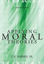 Applying Moral Theories by C. E. Harris (2006, Paperback, Revised)