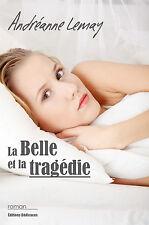 La Belle et la tragedie, par Andreanne Lemay