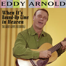Eddy Arnold - When It's Round-up Time In Heaven - The Great Gospel Recordings [N