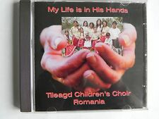 MY LIFE IS IN HIS HANDS CD TILEAGD CHILDREN`S CHOIR ROMANIA