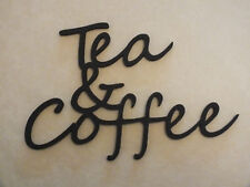 "Wooden Wall ""Tea & Coffee"" Plaque Words/Letters Home/sign Black or Unpainted."