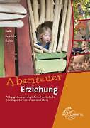 Abenteuer Erziehung von Fred Bernitzke, Winfried Fischer und Hans-Dietrich Barth