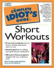 SHORT WORKOUTS ~ COMPLETE IDIOT'S GUIDE ~ CANE, JOHNSON-CANE, GLICKMAN ~ 2001