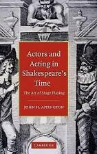Actors and Acting in Shakespeare's Time: The Art of Stage Playing, Astington, Jo