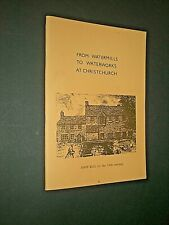 WATERMILLS TO WATERWORKS AT CHRISTCHURCH. G M DEAR. BOURNEMOUTH LOCAL STUDIES