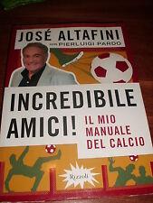 MANUALE DEL CALCIO 2009 - RIZZOLI JOSE' ALTAFINI - INCREDIBILE AMICI !!!!