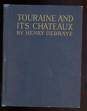 Touraine & Its Chateaux by Henry Debraye, 1926, Illustrated