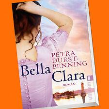 Petra Durst-Benning | BELLA CLARA | Jahrhundertwind Trilogie Band 3 (Buch)