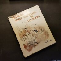 SIGNED - TRACKING GHOST RAILROADS IN COLORADO by Robert Ormes - First Edition