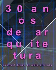 30 Anos de Arquitetura by Emanuel Pimenta (2011, Paperback)