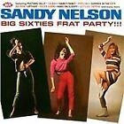 Sandy Nelson - Big Sixties Frat Party!!! (CDLUX 007)