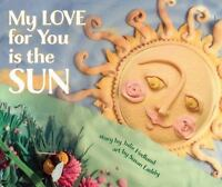 My Love for You Is the Sun [ Julie Hedlund ] Used - Good
