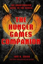 The Hunger Games Companion The Unauthorized Guide to the Series by Lois H. Gresh