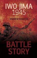 Battle Story: Iwo Jima 1945 by Rawson, Andrew