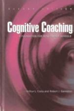 Cognitive Coaching : A Foundation for Renaissance Schools by Arthur L. Costa