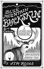 Blue Mountain Buckskin: A Working Manual for Dry-Scrape Brain-Tan (Paperback or