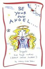 Be Your Own Angel...: Snippets for Tough Cookies (