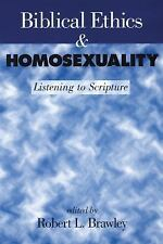 Biblical Ethics and Homosexuality: Listening to Scripture (Paperback or Softback