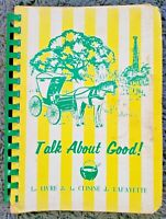 Talk About Good Le Livre Cuisine de Lafayette Junior League Spiral Cookbook VTG