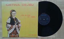 S179 IUSTINA DEJEU CINE NU STIE CE-I DORUL VINTAGE ROMANIA FOLK MUSIC LP