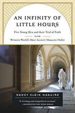 An Infinity of Little Hours: Five Young Men and Their Trial of Faith in the...