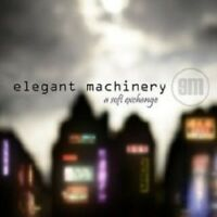 "ELEGANT MACHINERY ""A SOFT EXCHANGE"" CD NEU"