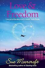 Love & Freedom, Sue Moorcroft, Very Good condition, Book