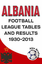 Albania Football League Tables and Results 1930-2013 - Albanian Statistics book