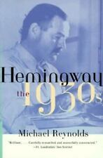 Ernest Hemingway The 1930's Michael Reynolds Biography Trade Paperback