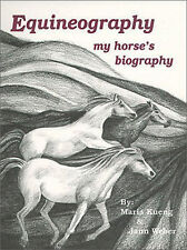 Equineography : My Horse's Biography by Maria Kueng NIB ISBN 1-56383-073-6