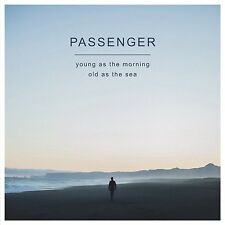 PASSENGER - YOUNG AS THE MORNING OLD AS THE SEA   CD NEUF