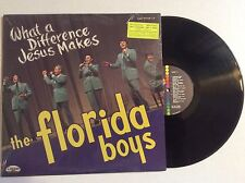The Florida Boys WHAT A DIFFERENCE JESUS MAKES vinyl LP 1973 southern gospel NM