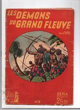 Récit complet. Cahiers d'Ulysse n°18. Les démons du grand fleuve. CARI. 1941