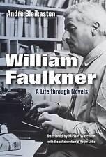 William Faulkner: A Life Through Novels by Bleikasten, Andre -Hcover
