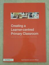 Creating a Learner-centred Primary Classroom Kath Murdoch, Jeni Wilson, Teaching