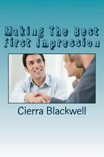 Making the Best First Impression by Cierra Blackwell (2016, Paperback)