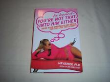 be honest-You're not into him either-Raise your standards Ian Kerner Ph.D. Book.