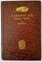 WW1 A GERMAN ACE TELLS WHY SIGNED BY THE AUTHOR - Kaiser to Hitler RARE