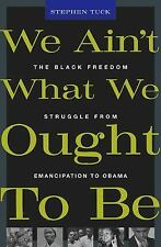We Ain't What We Ought To Be: The Black Freedom Struggle from Emancipa-ExLibrary