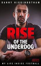 Danny Higginbotham - Rise of the Underdog My Life Inside Football - SIGNED book