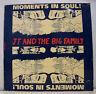 "MAXI 45T RPM JT THE BIG FAMILY Disque Vinyl 12"" MOMENTS IN SOUL - YO 875427-1"