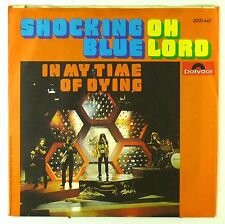 """7"""" Single - Shocking Blue - Oh Lord - S2078 - washed & cleaned"""