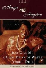 Just Give Me a Cool Drink of Water 'Fore I Diiie: Poems-ExLibrary