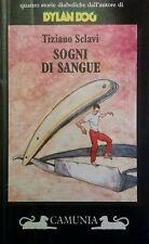 SOGNI DI SANGUE - Tiziano Sclavi 1ed. 1992, Ed.Camunia