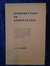 INTRODUCTION TO AERONAUTICS by C F TOMS - CHARLES GREEN 1947 - H/B D/W