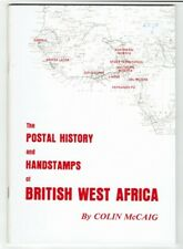 The Postal History and Handstamps of British West Africa by Colin McCaig