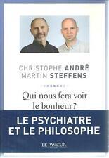 QUI NOUS FERA VOIR LE BONHEUR ? - CHRISTOPHE ANDRE - MARTIN STEFFENS - PHILO.